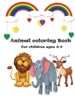animal coloring book for children ages 4-8: A beautiful gift for the children, Ages 4-8 Cover Image