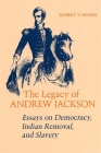 Legacy of Andrew Jackson: Essays on Democracy, Indian Removal, and Slavery (Walter Lynwood Fleming Lectures in Southern History) Cover Image