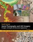 Small-Format Aerial Photography and Uas Imagery: Principles, Techniques and Geoscience Applications Cover Image