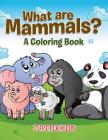What are Mammals? (A Coloring Book) Cover Image