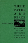 Their Paths Are Peace: The Story of Cleveland's Cultural Gardens Cover Image