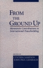 From the Ground Up: Mennonite Contributions to International Peacekeeping Cover Image