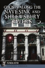 Ghosts Along the Navesink and Shrewsbury Rivers Cover Image