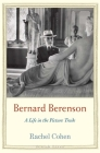 Bernard Berenson: A Life in the Picture Trade (Jewish Lives) Cover Image