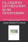 FILOSOFIA DA MENTIRA (e da Sinceridade): É possível viver sem mentir? A sinceridade é sempre uma virtude? Cover Image