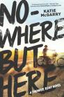 Nowhere But Here (Thunder Road #1) Cover Image