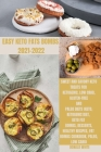 Easy Keto Fats Bombs 2021-2022: Sweet and savory keto treats for ketogenic, low crab, gluten-free and paleo diets (keto, ketogenic diet, keto fat bomb Cover Image