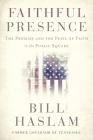 Faithful Presence: The Promise and the Peril of Faith in the Public Square Cover Image