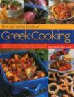 The Complete Book of Greek Cooking: Explore This Classic Mediterranean Cuisine, with 160 Step-By-Step Recipes and Over 700 Stunning Photographs Cover Image
