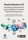 Food Industry 4.0: Unlocking Advancement Opportunities in the Food Manufacturing Sector Cover Image