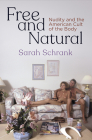 Free and Natural: Nudity and the American Cult of the Body (Nature and Culture in America) Cover Image