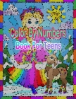 Color By Numbers Book For Teens: Be Inspired, Have Fun, and Chill Out (Adult Coloring By Numbers) Cover Image