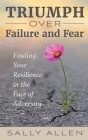 Triumph Over Failure and Fear Cover Image