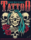 Tattoo Coloring Book for Adults: Adult Coloring Book for Relaxation and Stress Relieving with Beautiful Modern Tattoo Designs such as Sugar Skulls, Gu Cover Image