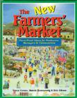The New Farmers' Market: Farm-Fresh Ideas for Producers Managers & Communities Cover Image