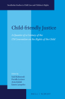 Child-Friendly Justice: A Quarter of a Century of the Un Convention on the Rights of the Child (Stockholm Studies in Child Law and Children's Rights #1) Cover Image