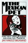 The Mexican Pet: More New Urban Legends and Some Old Favorites Cover Image