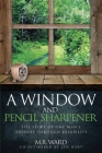 A Window and a Pencil Sharpener Cover Image