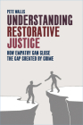 Understanding Restorative Justice: How Empathy Can Close the Gap Created by Crime Cover Image