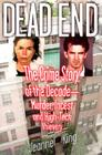 Dead End: The Crime Story of the Decade--Murder, Incest and High-Tech Thievery Cover Image