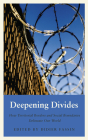 Deepening Divides: How Physical Borders and Social Boundaries Delineate our World (Anthropology, Culture and Society) Cover Image
