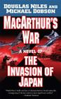 MacArthur's War: A Novel of the Invasion of Japan Cover Image