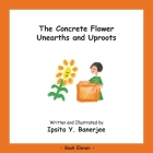 The Concrete Flower Unearths and Uproots: Book Eleven Cover Image