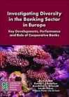 Investigating Diversity in the Banking Sector in Europe: Key Developments, Performance and Role of Cooperative Banks Cover Image