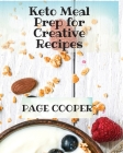 Keto Meal Prep for Creative Recipes Cover Image