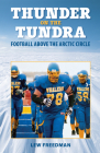 Thunder on the Tundra: Football Above the Arctic Circle Cover Image