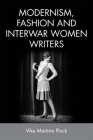 Modernism, Fashion and Interwar Women Writers Cover Image