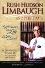 Rush Hudson Limbaugh and His Times: Reflections on a Life Well Lived Cover Image
