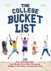 The College Bucket List: 101 Fun, Unforgettable and Maybe Even Life-Changing Things to Do Before Graduation Day Cover Image