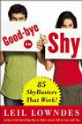 Goodbye to Shy: 85 Shybusters That Work! Cover Image