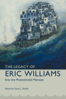 Legacy of Eric Williams: Into the Postcolonial Moment (Caribbean Studies) Cover Image
