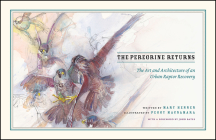 The Peregrine Returns: The Art and Architecture of an Urban Raptor Recovery Cover Image