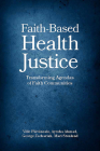 Faith-Based Health Justice: Transforming Agendas of Faith Communities Cover Image