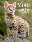 Moto and Me: My Year as a Wildcat's Foster Mom Cover Image