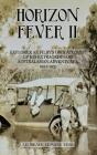 Horizon Fever II: Explorer A E Filby's own account of his extraordinary Australasian Adventures, 1921-1931 Cover Image
