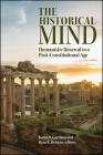 The Historical Mind: Humanistic Renewal in a Post-Constitutional Age Cover Image