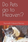 Do Pets go to Heaven? Cover Image