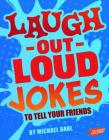 Laugh-Out-Loud Jokes to Tell Your Friends Cover Image