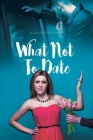 What Not To Date Cover Image