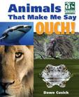 Animals That Make Me Say Ouch! (National Wildlife Federation): Fierce Fangs, Stinging Spines, Scary Stares, and More (Animals That Make Me Say...) Cover Image