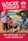 The Mystery of the Lake Monster (The Boxcar Children Mysteries #62) Cover Image