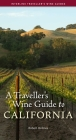 A Traveller's Wine Guide to California (Traveller's Wine Guides) Cover Image