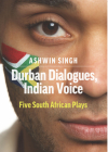Durban Dialogues, Indian Voice: Five South African Plays Cover Image
