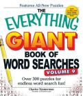 The Everything Giant Book of Word Searches, Volume 9: Over 300 Puzzles for Endless Word Search Fun! (Everything®) Cover Image