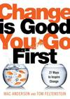 Change Is Good...You Go First: 21 Ways to Inspire Change Cover Image