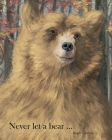 Never let a bear ... Cover Image